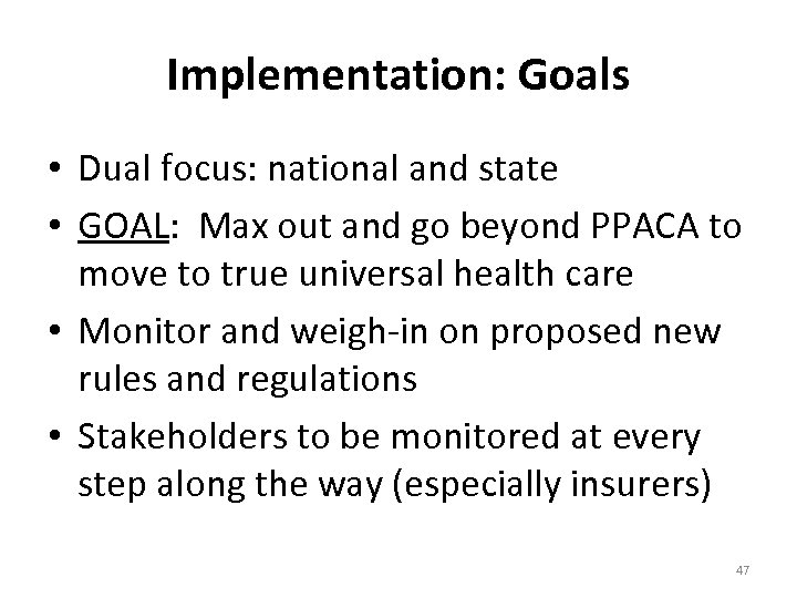 Implementation: Goals • Dual focus: national and state • GOAL: Max out and go