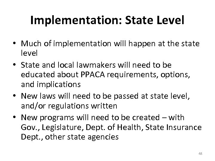 Implementation: State Level • Much of implementation will happen at the state level •