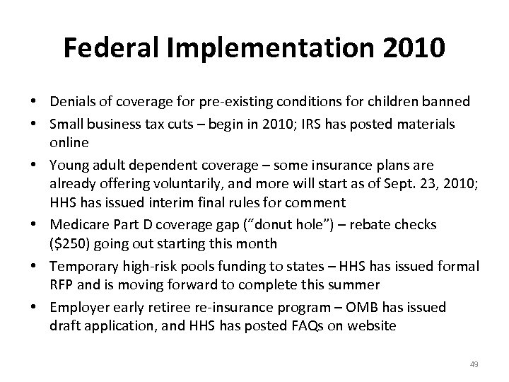 Federal Implementation 2010 • Denials of coverage for pre-existing conditions for children banned •
