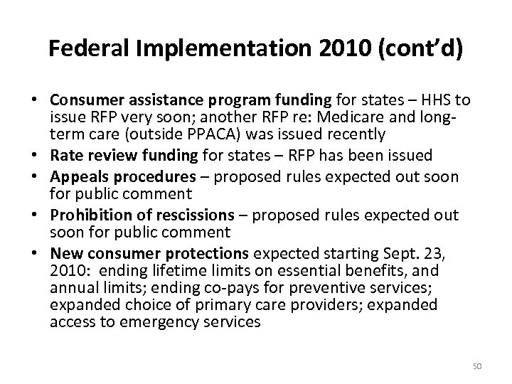 Federal Implementation 2010 (cont'd) • Consumer assistance program funding for states – HHS to