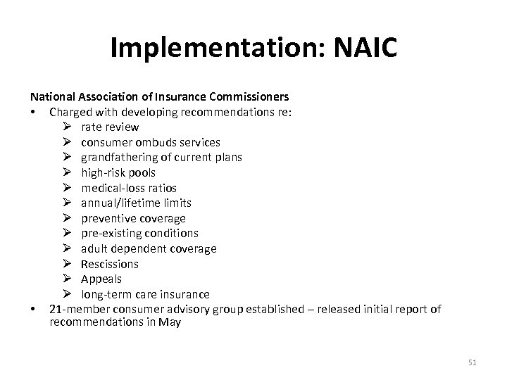 Implementation: NAIC National Association of Insurance Commissioners • Charged with developing recommendations re: Ø