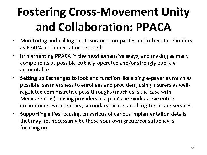 Fostering Cross-Movement Unity and Collaboration: PPACA • Monitoring and calling-out insurance companies and other
