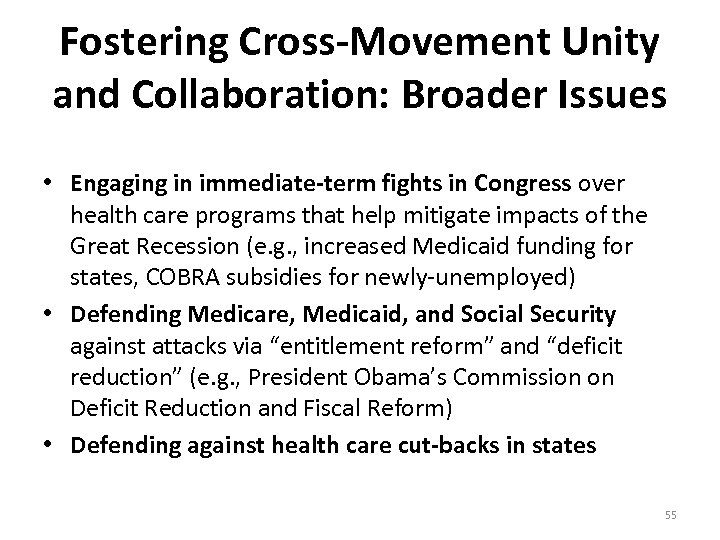 Fostering Cross-Movement Unity and Collaboration: Broader Issues • Engaging in immediate-term fights in Congress