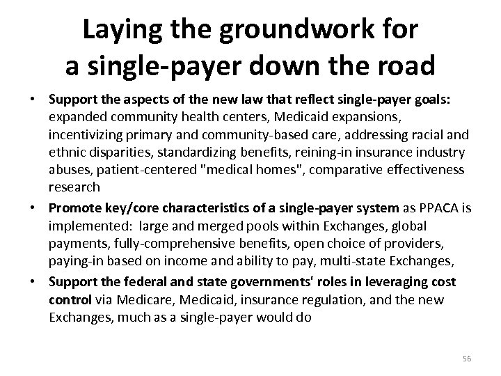 Laying the groundwork for a single-payer down the road • Support the aspects of