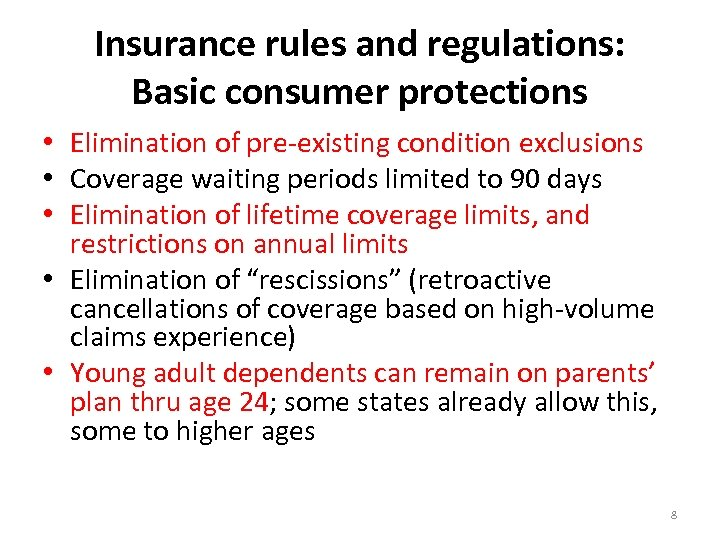 Insurance rules and regulations: Basic consumer protections • Elimination of pre-existing condition exclusions •