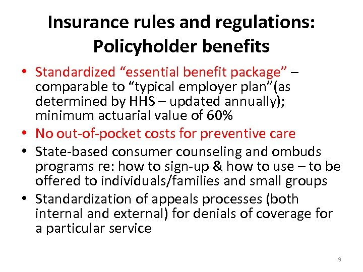 """Insurance rules and regulations: Policyholder benefits • Standardized """"essential benefit package"""" – comparable to"""