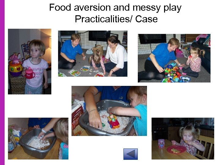 Food aversion and messy play Practicalities/ Case