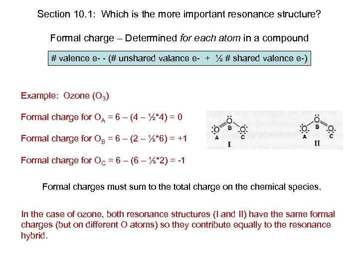 Section 10. 1: Which is the more important resonance structure? Formal charge – Determined