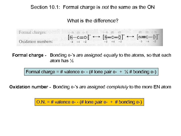 Section 10. 1: Formal charge is not the same as the ON What is