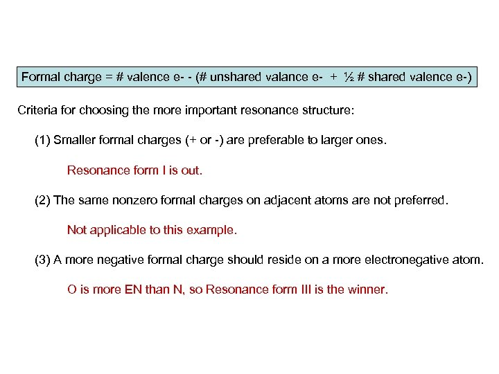 Formal charge = # valence e- - (# unshared valance e- + ½ #