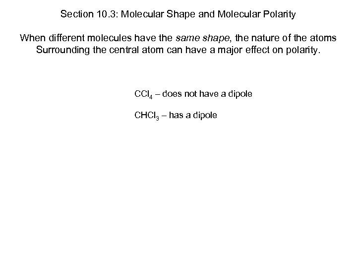 Section 10. 3: Molecular Shape and Molecular Polarity When different molecules have the same