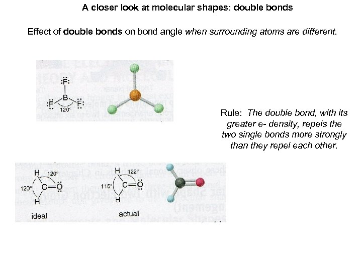 A closer look at molecular shapes: double bonds Effect of double bonds on bond
