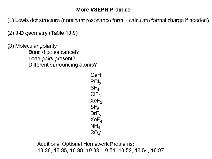 More VSEPR Practice (1) Lewis dot structure (dominant resonance form – calculate formal charge
