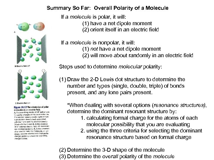 Summary So Far: Overall Polarity of a Molecule If a molecule is polar, it