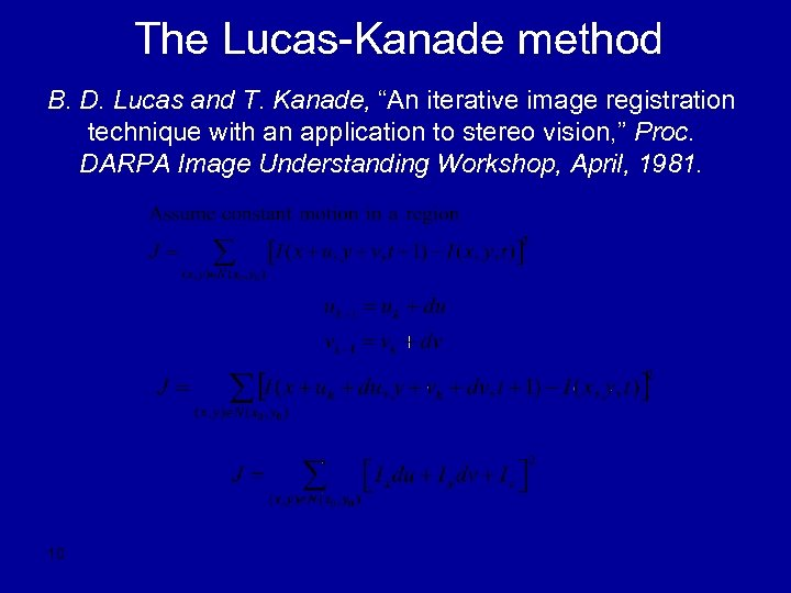 "The Lucas-Kanade method B. D. Lucas and T. Kanade, ""An iterative image registration technique"