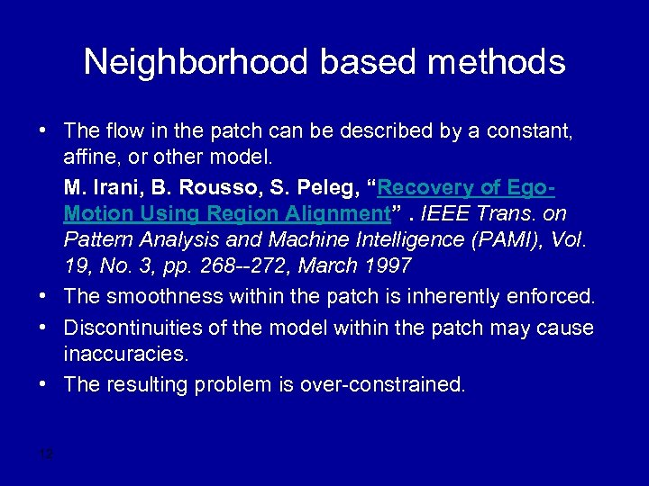 Neighborhood based methods • The flow in the patch can be described by a