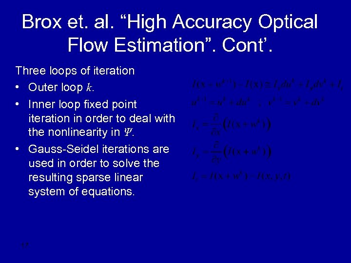 "Brox et. al. ""High Accuracy Optical Flow Estimation"". Cont'. Three loops of iteration •"