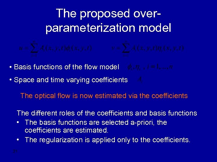 The proposed overparameterization model • Basis functions of the flow model • Space and