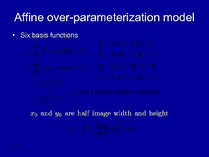 Affine over-parameterization model • Six basis functions 26