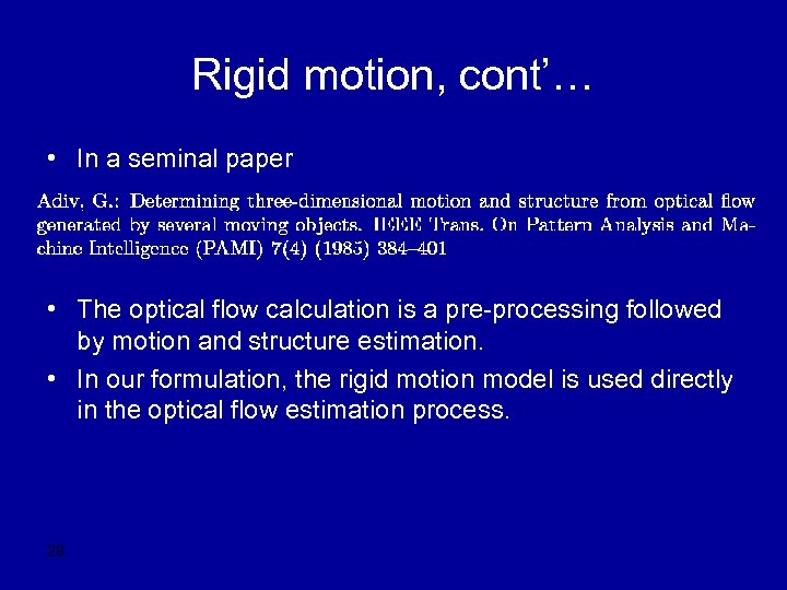 Rigid motion, cont'… • In a seminal paper • The optical flow calculation is