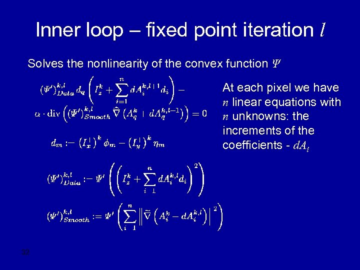 Inner loop – fixed point iteration l Solves the nonlinearity of the convex function