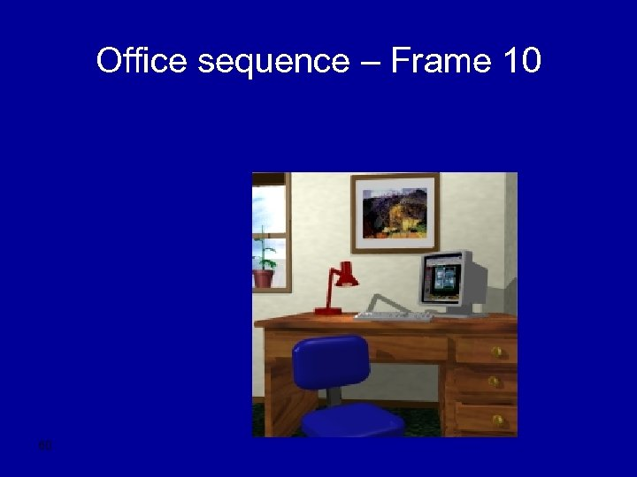 Office sequence – Frame 10 60