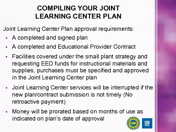 COMPILING YOUR JOINT LEARNING CENTER PLAN Joint Learning Center Plan approval requirements: § A