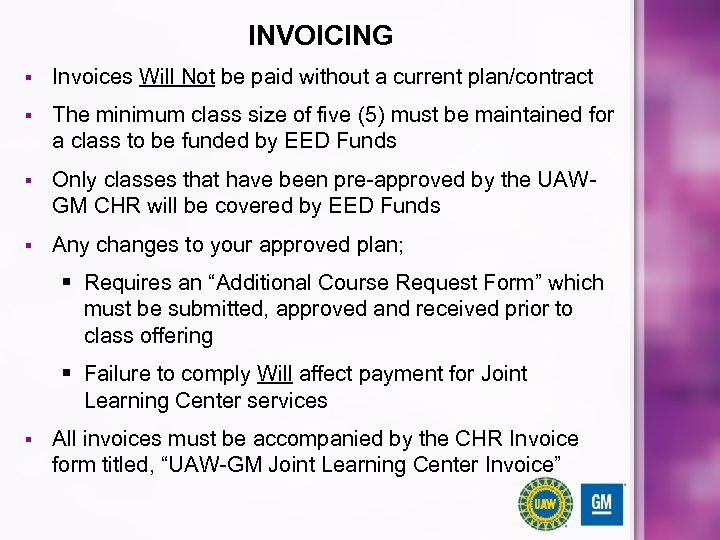INVOICING § Invoices Will Not be paid without a current plan/contract § The minimum