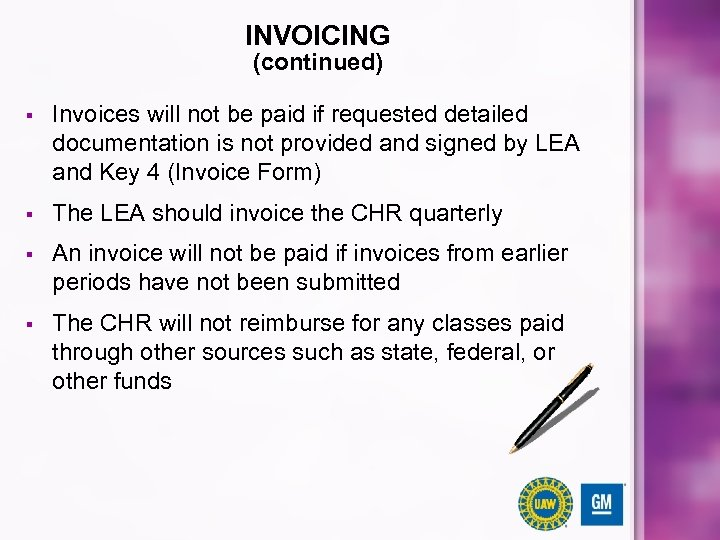 INVOICING (continued) § Invoices will not be paid if requested detailed documentation is not