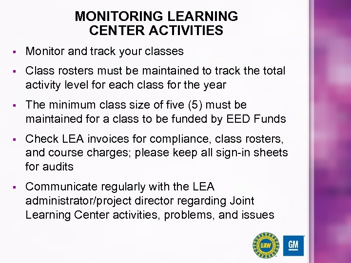 MONITORING LEARNING CENTER ACTIVITIES § Monitor and track your classes § Class rosters must