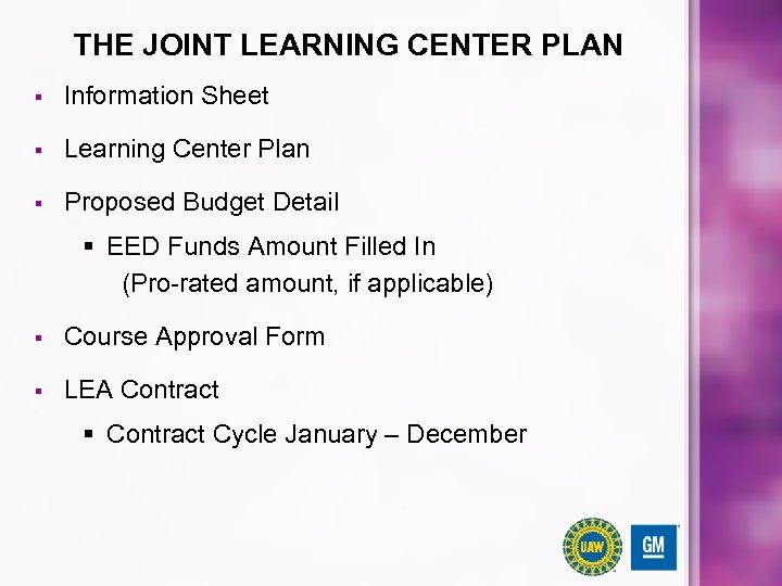 THE JOINT LEARNING CENTER PLAN § Information Sheet § Learning Center Plan § Proposed