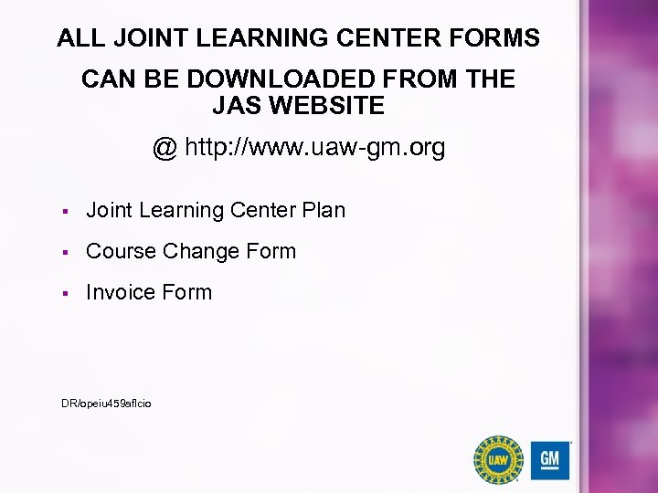 ALL JOINT LEARNING CENTER FORMS CAN BE DOWNLOADED FROM THE JAS WEBSITE @ http: