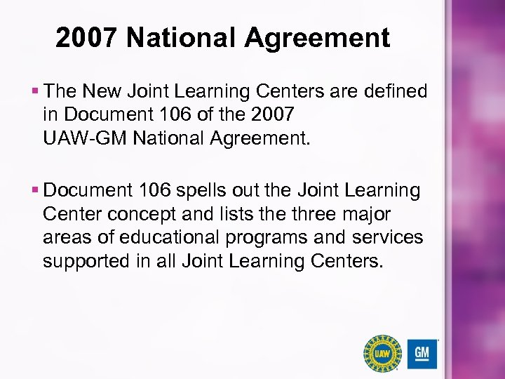 2007 National Agreement § The New Joint Learning Centers are defined in Document 106