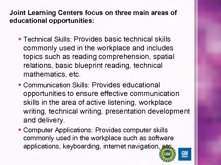 Joint Learning Centers focus on three main areas of educational opportunities: § Technical Skills: