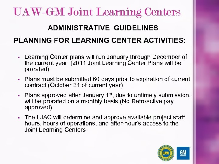 UAW-GM Joint Learning Centers ADMINISTRATIVE GUIDELINES PLANNING FOR LEARNING CENTER ACTIVITIES: § Learning Center