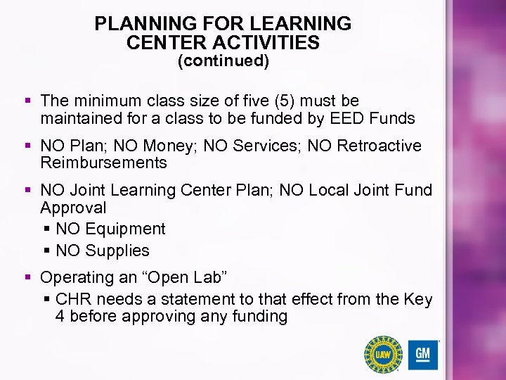 PLANNING FOR LEARNING CENTER ACTIVITIES (continued) § The minimum class size of five (5)