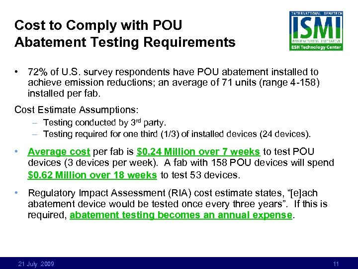 Cost to Comply with POU Abatement Testing Requirements • 72% of U. S. survey