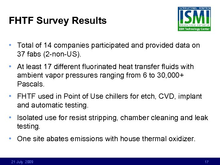 FHTF Survey Results • Total of 14 companies participated and provided data on 37