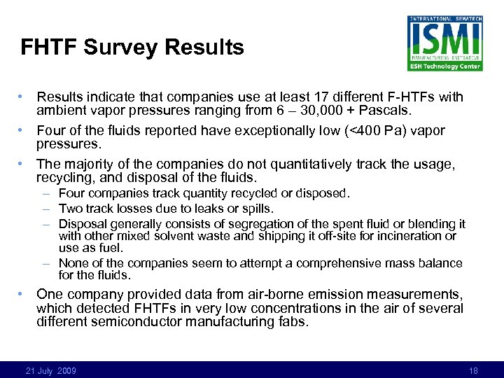 FHTF Survey Results • Results indicate that companies use at least 17 different F-HTFs