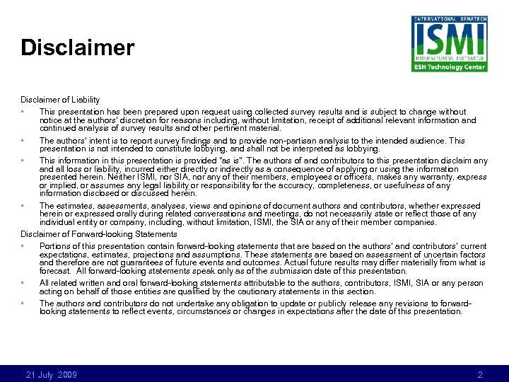 Disclaimer of Liability • This presentation has been prepared upon request using collected survey