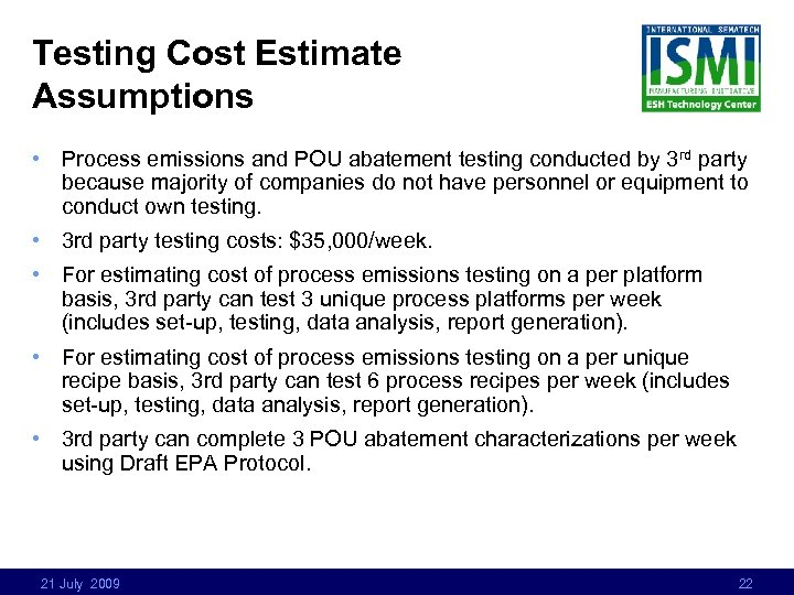 Testing Cost Estimate Assumptions • Process emissions and POU abatement testing conducted by 3