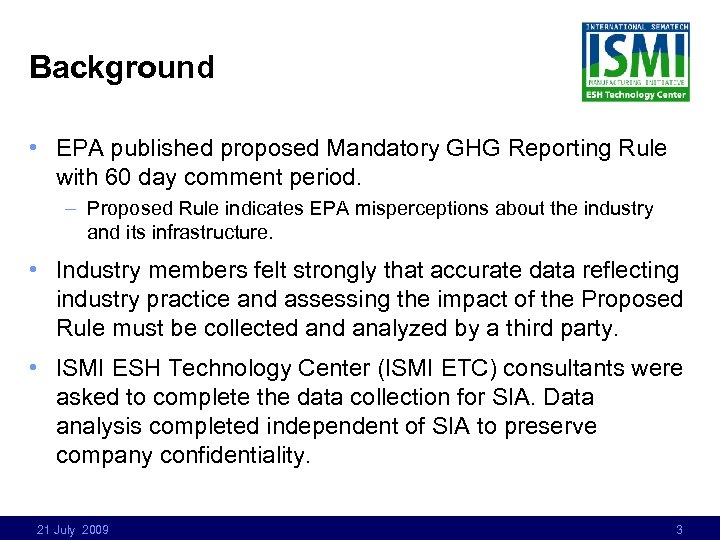 Background • EPA published proposed Mandatory GHG Reporting Rule with 60 day comment period.