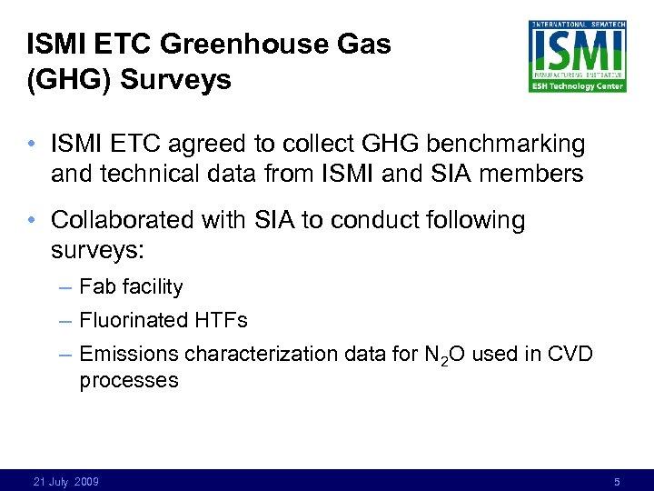 ISMI ETC Greenhouse Gas (GHG) Surveys • ISMI ETC agreed to collect GHG benchmarking