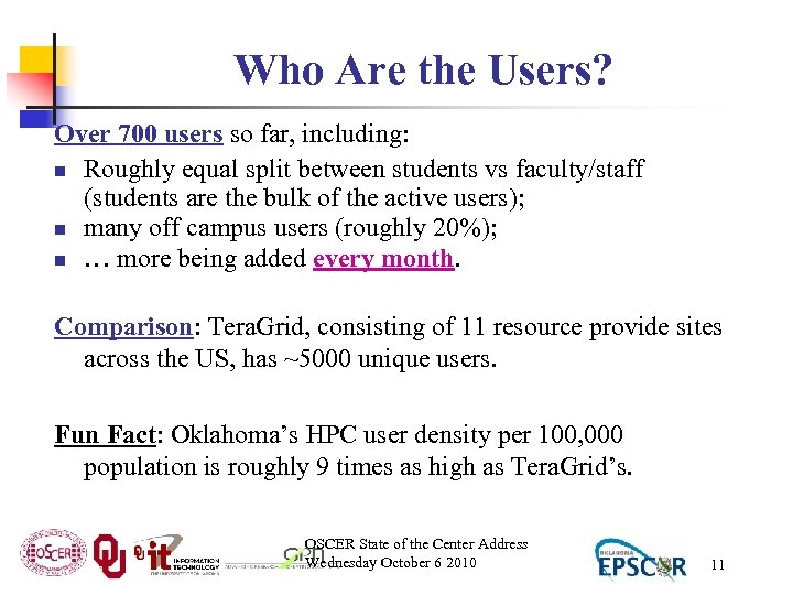 Who Are the Users? Over 700 users so far, including: n Roughly equal split