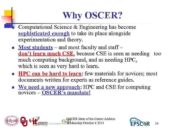 Why OSCER? n n Computational Science & Engineering has become sophisticated enough to take