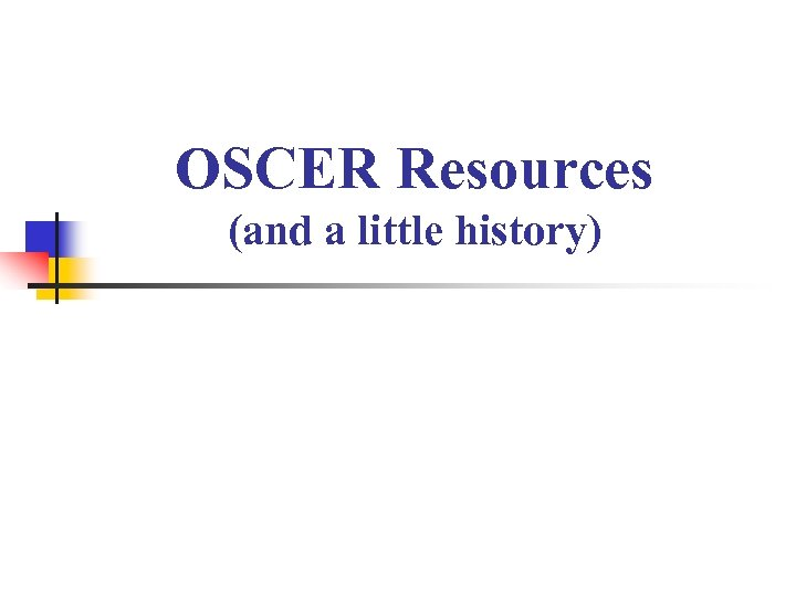 OSCER Resources (and a little history)