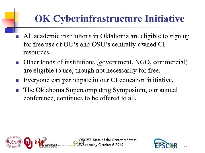 OK Cyberinfrastructure Initiative n n All academic institutions in Oklahoma are eligible to sign