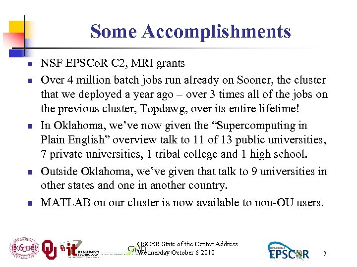 Some Accomplishments n n n NSF EPSCo. R C 2, MRI grants Over 4