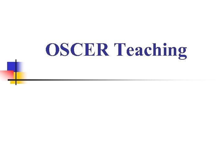 OSCER Teaching