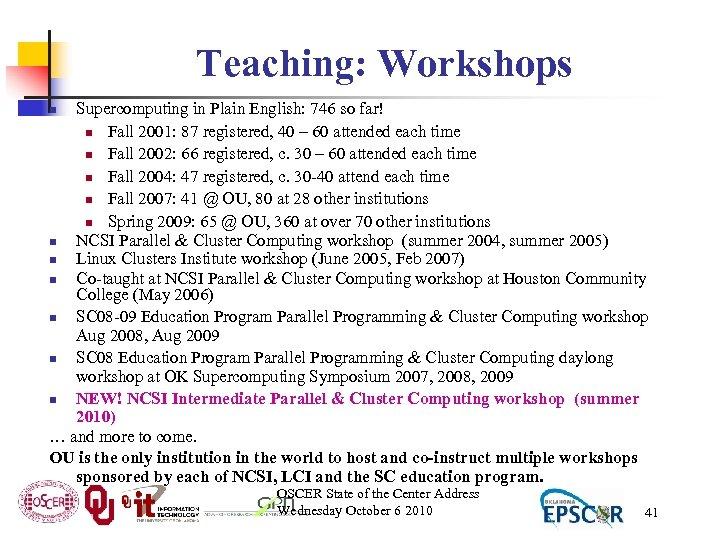 Teaching: Workshops Supercomputing in Plain English: 746 so far! n Fall 2001: 87 registered,